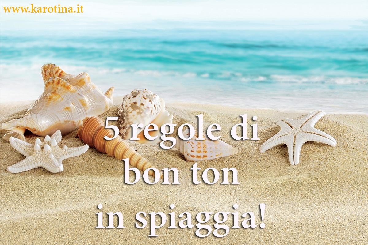 2016 08 12 5 regole bon ton vacanze spiaggia mare karotina beauty